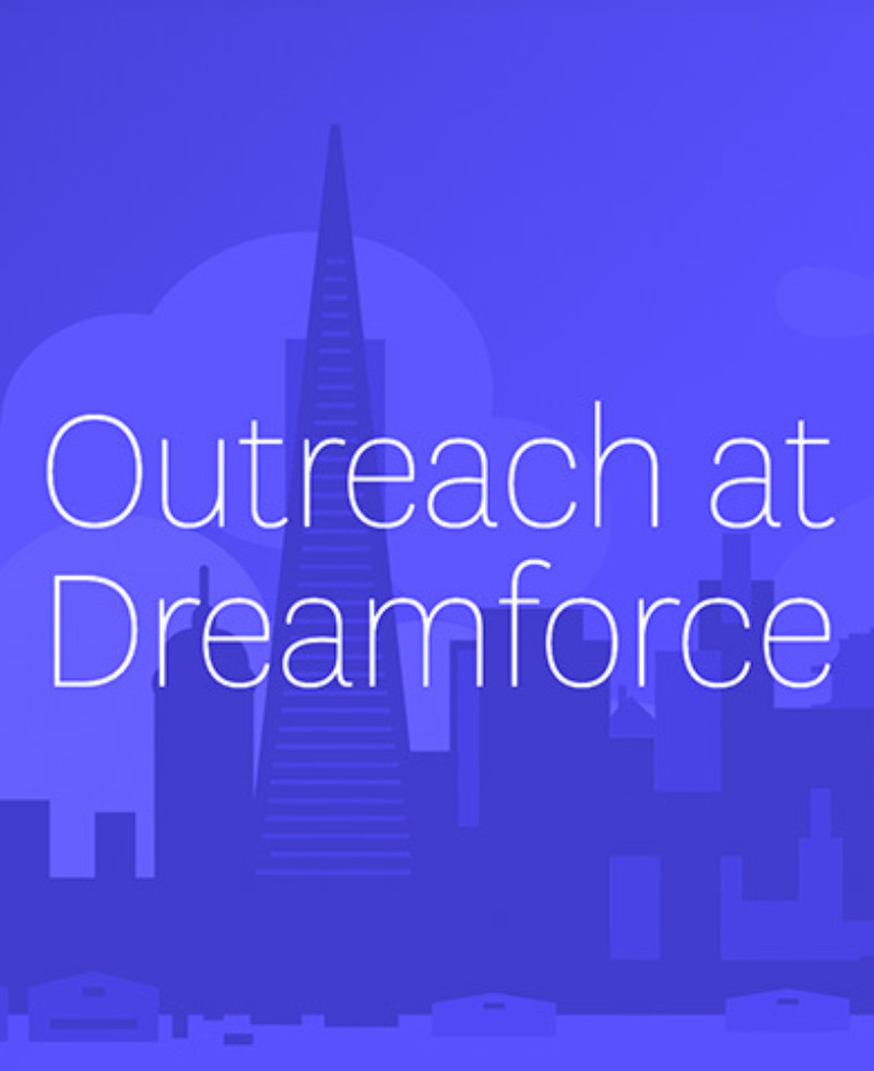 Outreach at Dreamforce