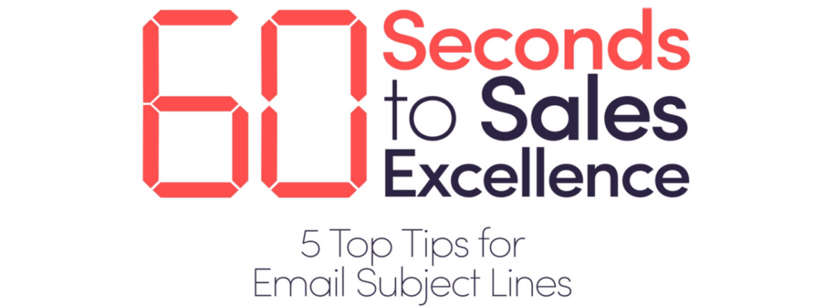 Introducing 60 Seconds to Sales Excellence: 5 Top Tips for Email Subject Lines