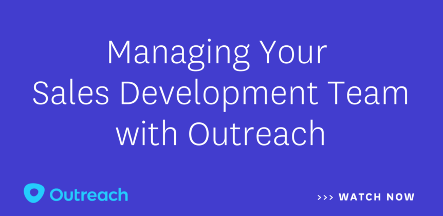 Managing Your Sales Development Team with Outreach