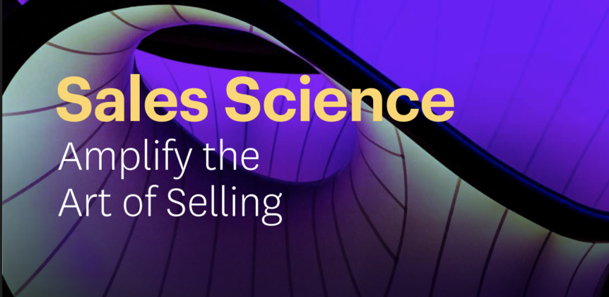 Sales Science: Amplify the Art of Selling