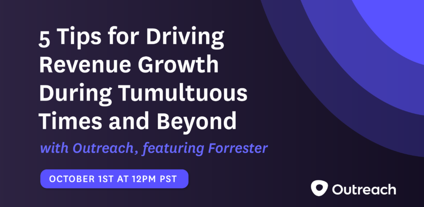 5 Tips for Driving Revenue Growth During Tumultuous Times and Beyond