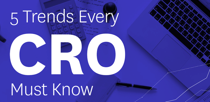 5 Trends Every CRO Must Know