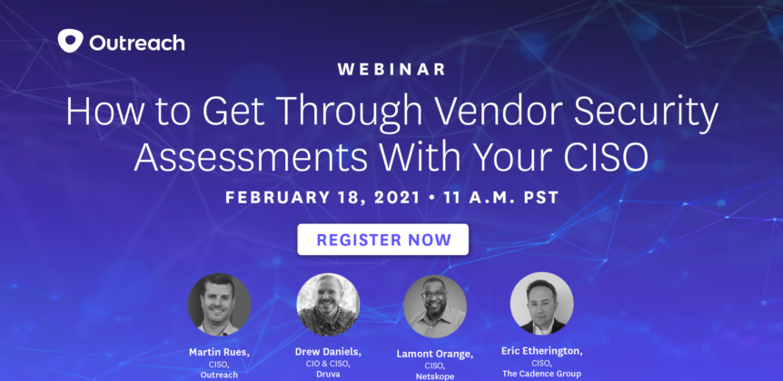 How to Get Through Vendor Security Assessments With Your CISO