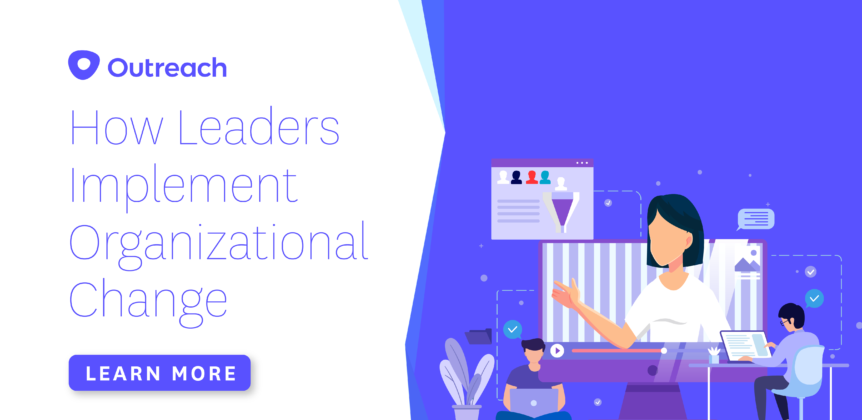 Learn from the Masters: How the Most Successful Leaders Implement Organizational Changes