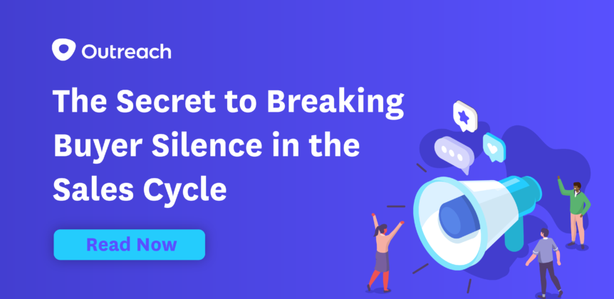 The Secret to Breaking Buyer Silence in the Sales Cycle
